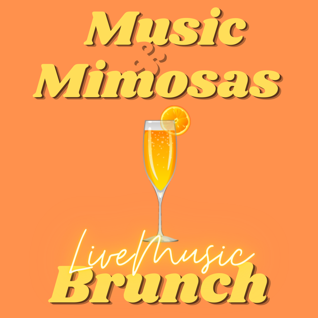 Music & Mimosas Brunch - Sat & Sun
